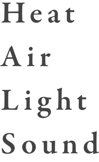 Heat Air Light Sound